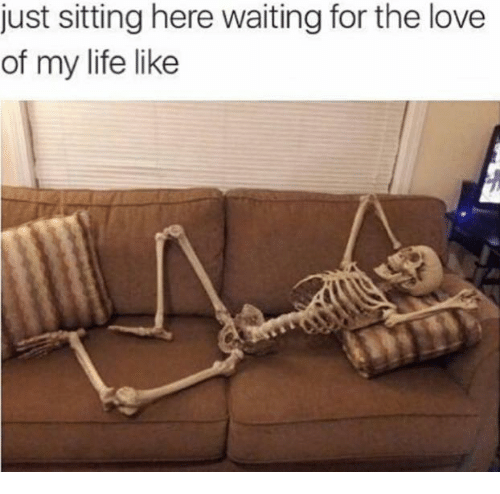Sitting Here Waiting: just sitting here waiting for the love  of my life like