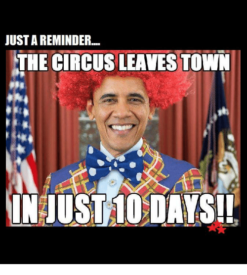 Memes, 🤖, and Ust: JUSTA REMINDER....  THE CIRCUS LEAVESTOWN  AIN UST 10 DAYS!!