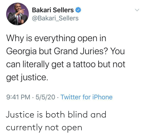 currently: Justice is both blind and currently not open