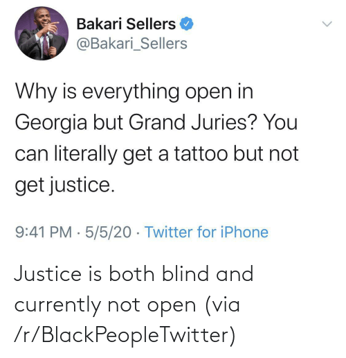 currently: Justice is both blind and currently not open (via /r/BlackPeopleTwitter)