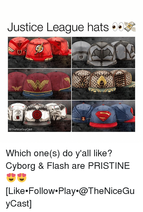 Memes, Justice, and Justice League: Justice League hats ee) Which one(s) do y'all like? Cyborg & Flash are PRISTINE 😍😍 [Like•Follow•Play•@TheNiceGuyCast]