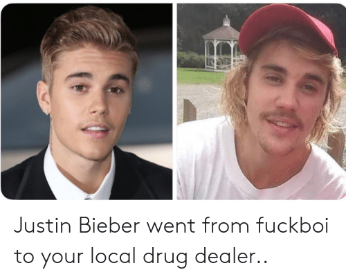 bieber: Justin Bieber went from fuckboi to your local drug dealer..