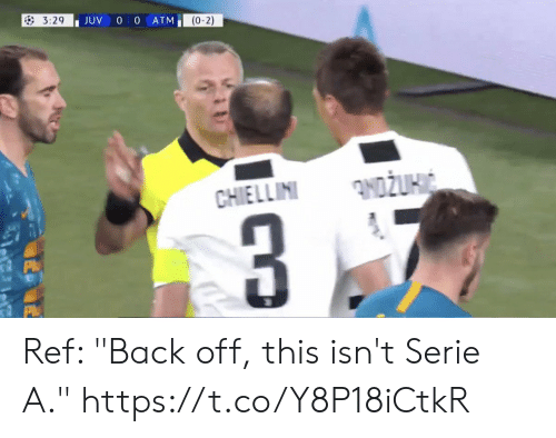 """Memes, Back, and 🤖: JUV 0 0 ATM  (0-2) Ref: """"Back off, this isn't Serie A."""" https://t.co/Y8P18iCtkR"""