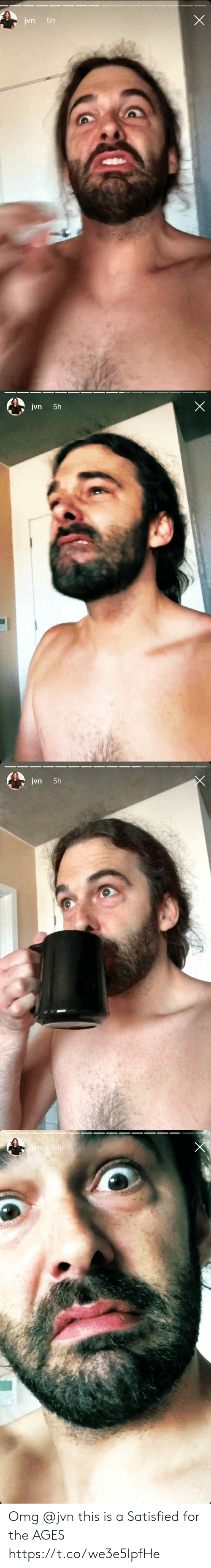 Memes, Omg, and 🤖: jvn  5h   jvn  5h   jvn 5h   ivn 5h Omg @jvn this is a Satisfied for the AGES https://t.co/we3e5IpfHe