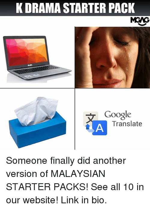 Starter Packs: K DRAMA STARTER PACK  MGAG  Google  Translate Someone finally did another version of MALAYSIAN STARTER PACKS! See all 10 in our website! Link in bio.