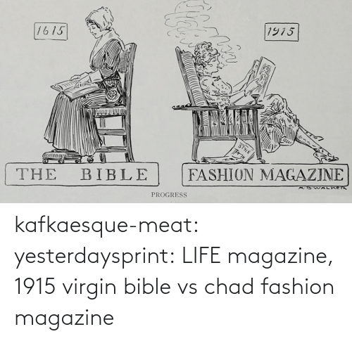 Fashion: kafkaesque-meat: yesterdaysprint: LIFE magazine, 1915 virgin bible vs chad fashion magazine