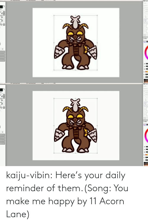reminder: kaiju-vibin:  Here's your daily reminder of them.(Song: You make me happy by 11 Acorn Lane)