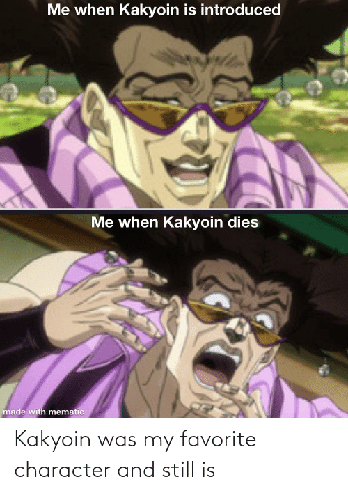 Favorite Character: Kakyoin was my favorite character and still is