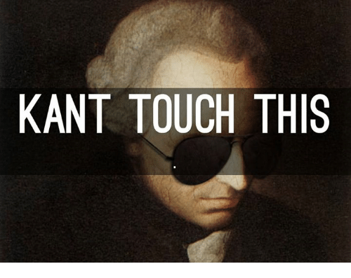 Touche, Classical Art, and Kant: KANT TOUCH THIS