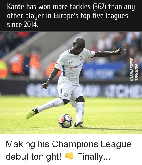 Wonned: Kante has won more tackles (362) than any  other player in Europe's top five leagues  since 2014 Making his Champions League debut tonight! 👊 Finally...
