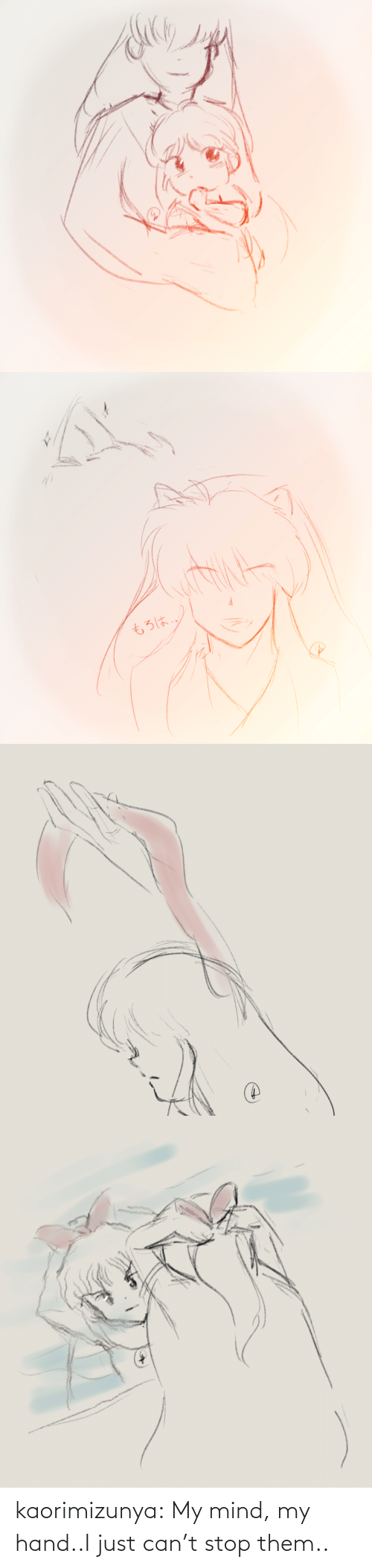 My Mind: kaorimizunya: My mind, my hand..I just can't stop them..