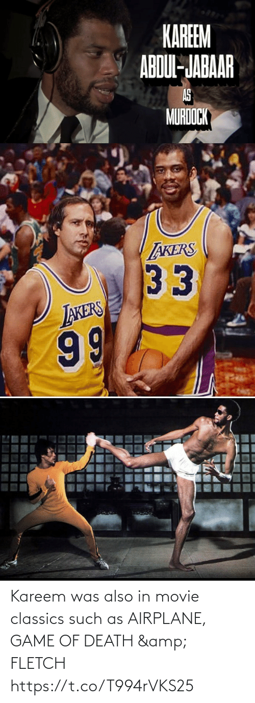 classics: Kareem was also in movie classics such as AIRPLANE, GAME OF DEATH & FLETCH https://t.co/T994rVKS25