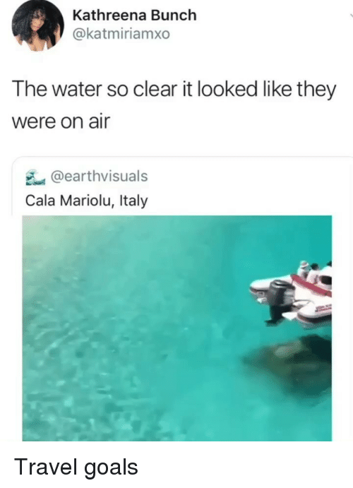 Goals, Memes, and Travel: Kathreena Bunch  @katmiriamxo  The water so clear it looked like they  were on air  辶@earthvísuals  Cala Mariolu, Italy Travel goals