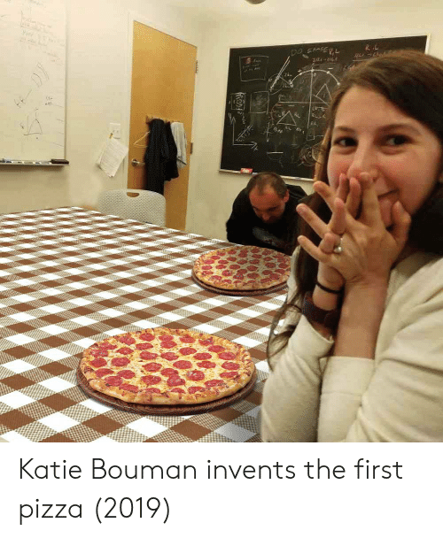 Pizza, First, and Katie: Katie Bouman invents the first pizza (2019)