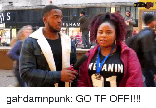 Tumblr, Blog, and Media: KAYTIME  ENHAM  HEANIN gahdamnpunk:  GO TF OFF!!!!