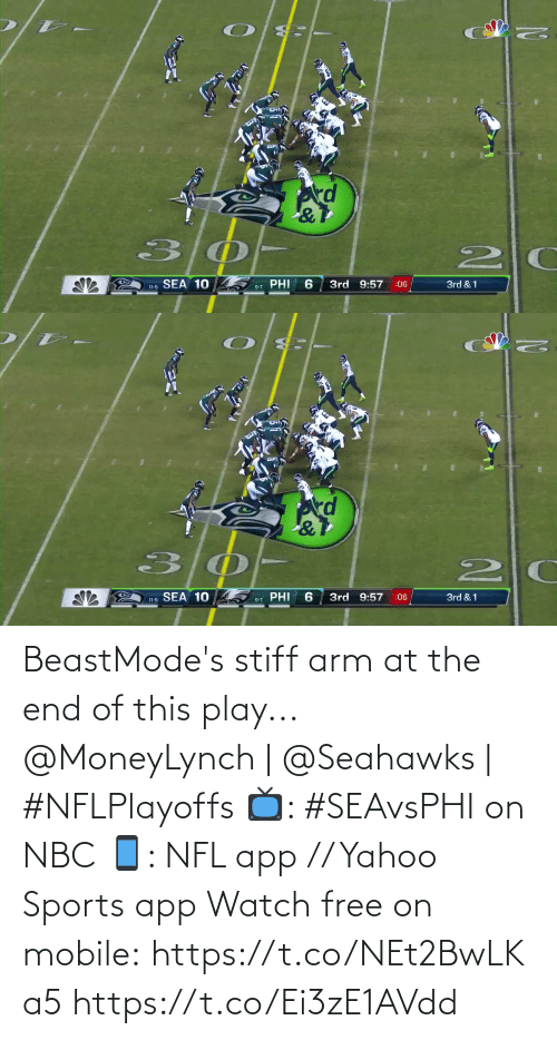 stiff: kd  PHI  11-5 SEA 10  3rd 9:57  3rd & 1  :06  9-7   SEA 10  PHI  3rd 9:57  3rd & 1  :06  11-5  9-7 BeastMode's stiff arm at the end of this play...  @MoneyLynch | @Seahawks | #NFLPlayoffs  📺: #SEAvsPHI on NBC 📱: NFL app // Yahoo Sports app Watch free on mobile: https://t.co/NEt2BwLKa5 https://t.co/Ei3zE1AVdd