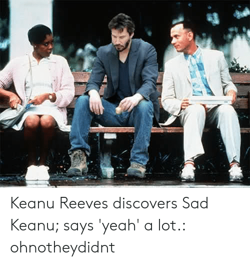 Does Anyone Even Remember The Sad Keanu Meme Meme By Areeve Memedroid