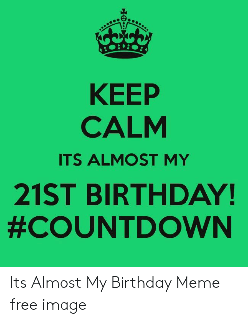 25 Best Memes About Birthday Countdown Birthday Countdown Memes