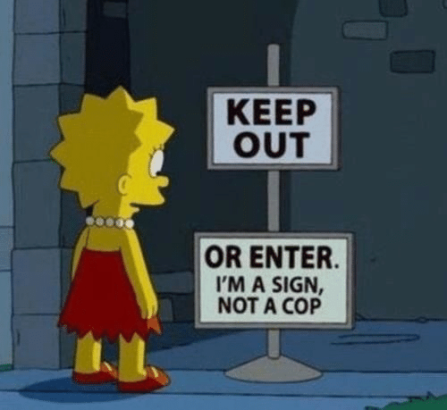 Cop, Sign, and Enter: KEEP  OUT  OR ENTER  I'M A SIGN,  NOT A COP