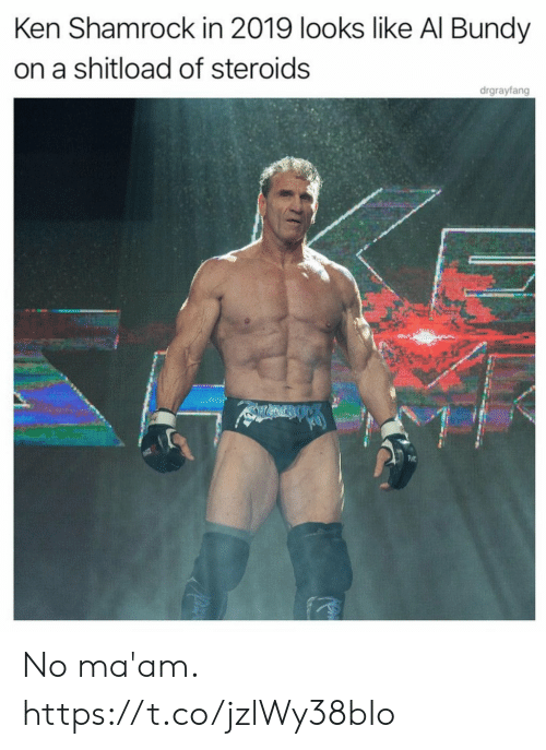 Ken: Ken Shamrock in 2019 looks like Al Bundy  on a shitload of steroids  drgrayfang No ma'am. https://t.co/jzlWy38bIo