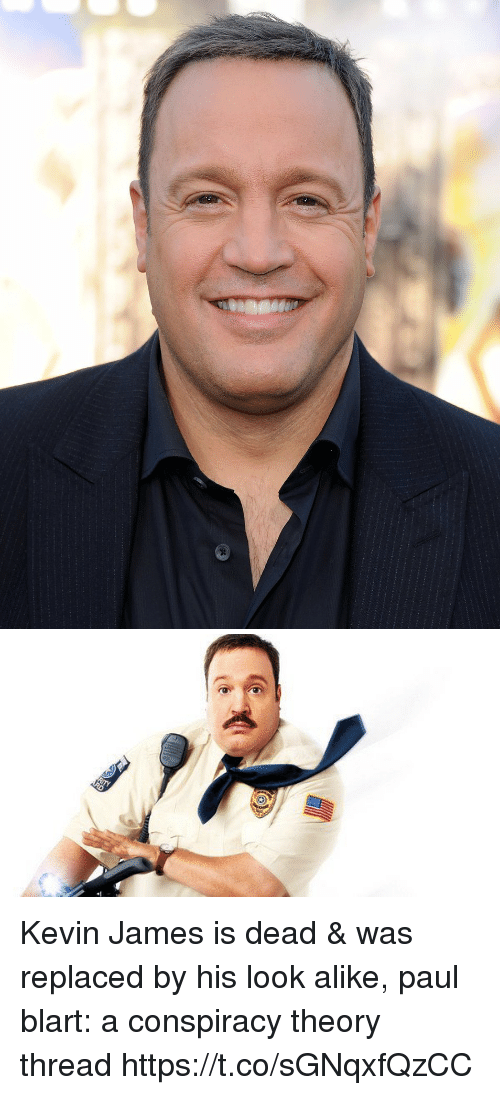 Kevin James: Kevin James is dead & was replaced by his look alike, paul blart: a conspiracy theory thread https://t.co/sGNqxfQzCC