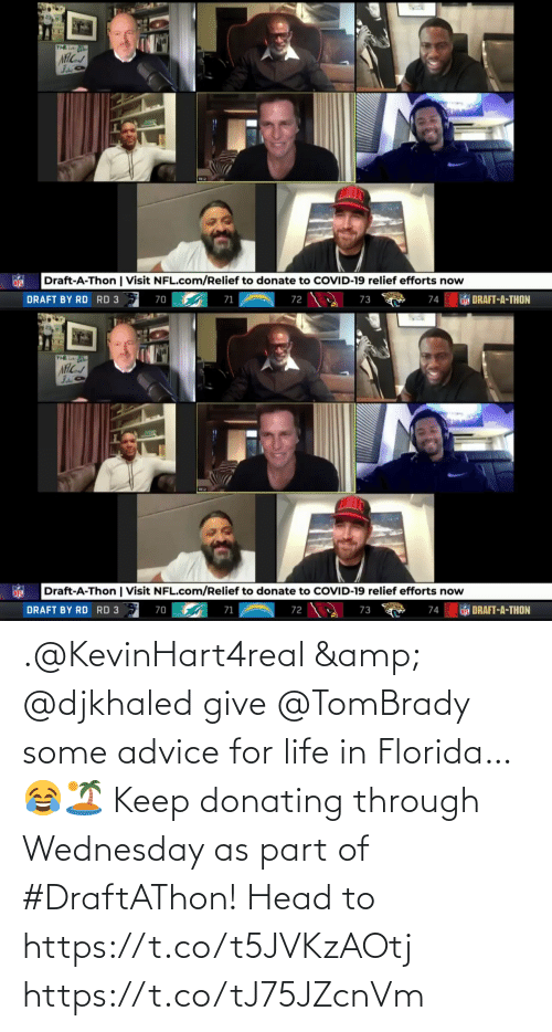 Wednesday: .@KevinHart4real & @djkhaled give @TomBrady some advice for life in Florida… 😂🏝   Keep donating through Wednesday as part of #DraftAThon! Head to https://t.co/t5JVKzAOtj https://t.co/tJ75JZcnVm