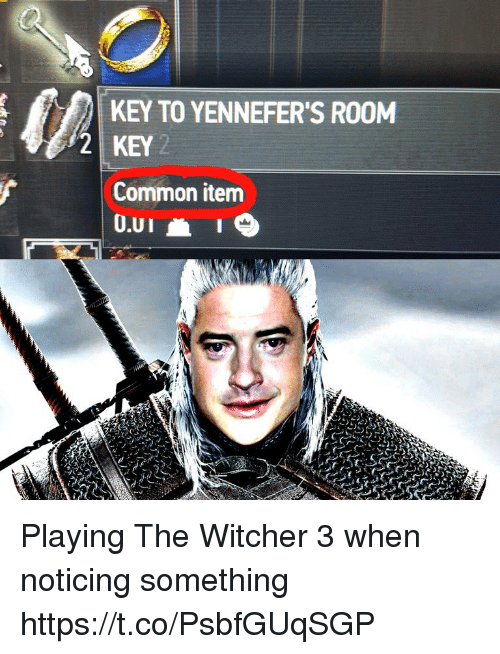 the witcher: KEY TO YENNEFER'S ROOM  2 KEY 2  Common item  O.UI Playing The Witcher 3 when noticing something https://t.co/PsbfGUqSGP