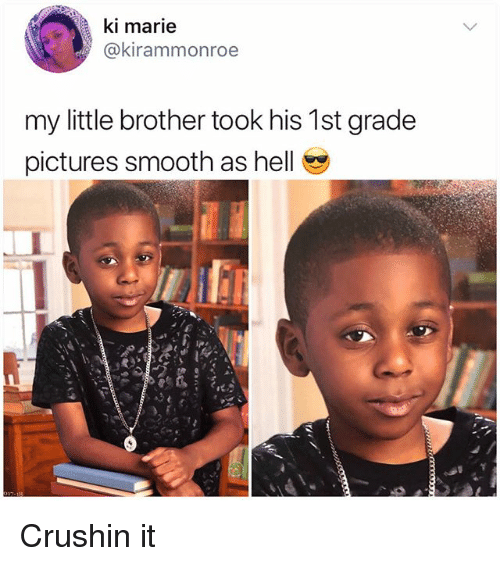 Memes, Smooth, and Pictures: ki marie  @kirammonroe  my little brother took his 1st grade  pictures smooth as hell Crushin it