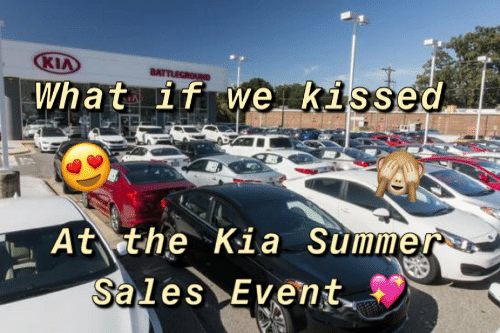 Summer, Kia, and Sales: KIA  What 1T we Kissed  At the Kia Summer  Sales Event