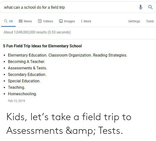 Field Trip: Kids, let's take a field trip to Assessments & Tests.