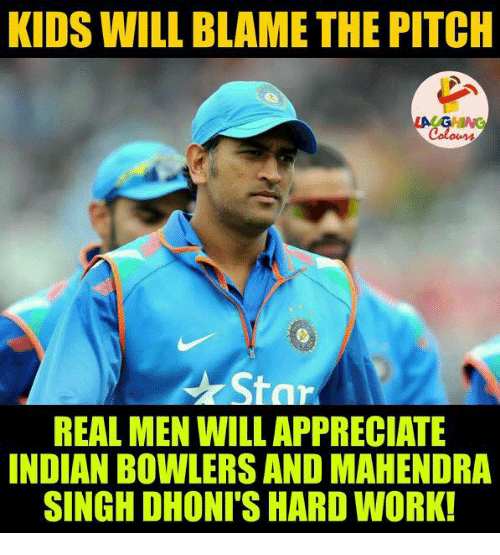 shard: KIDS WILL BLAME THE PITCH  Or  REAL MEN WILLAPPRECIATE  INDIAN BOWLERS AND MAHENDRA  SINGHDHONI SHARD WORK!