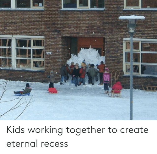 Recess: Kids working together to create eternal recess