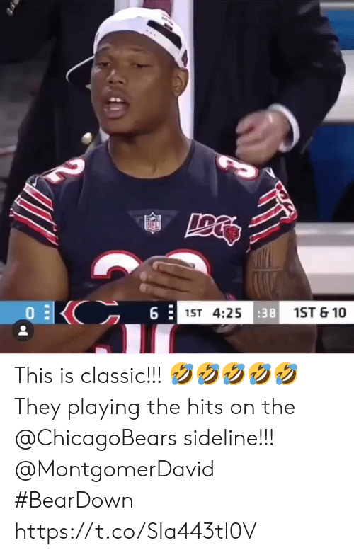 Memes, 🤖, and They: KIFL  EKC_6  1ST 4:2538 1ST & 10 This is classic!!! 🤣🤣🤣🤣🤣  They playing the hits on the @ChicagoBears sideline!!! @MontgomerDavid  #BearDown https://t.co/SIa443tl0V