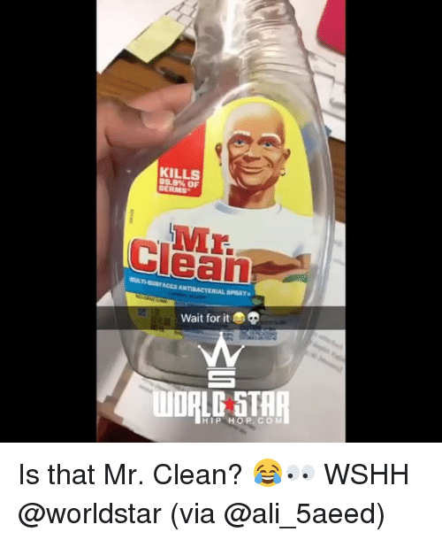 Ali, Memes, and Worldstar: KILLS  99.9% OF  GERMS  ULTHUACES ANTIBACTERIAL SPRAY  Wait for it  HIP HOP.CO M Is that Mr. Clean? 😂👀 WSHH @worldstar (via @ali_5aeed)