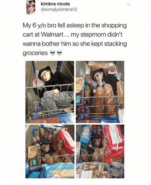 Stacking: kimbra nicole  @simalykimbra12  My 6 y/o bro fell asleep in the shopping  cart at Walmart....my stepmom didn't  wanna bother him so she kept stacking  groceries