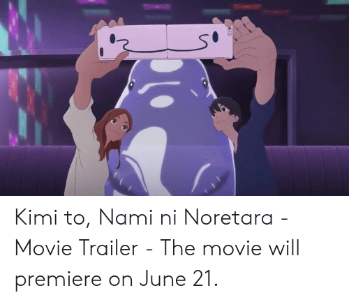 movie trailer: Kimi to, Nami ni Noretara - Movie Trailer - The movie will premiere on June 21.