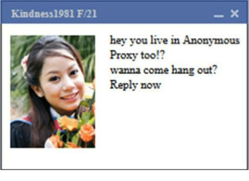 Anonymous, Live, and Proxy: Kindness 1981 F/21  hey you live in Anonymous  Proxy too!?  wanna come hang out?  Reply now