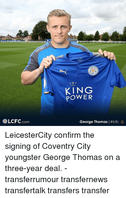 Confirmated: KING  POWER  LCFC.com  George Thomas l LeicesterCity confirm the signing of Coventry City youngster George Thomas on a three-year deal. - transferrumour transfernews transfertalk transfers transfer