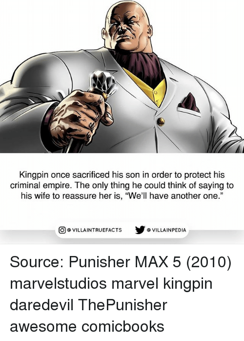 """Another One, Empire, and Memes: Kingpin once sacrificed his son in order to protect his  criminal empire. The only thing he could think of saying to  his wife to reassure her is, """"We'll have another one.""""  回@VILLA IN TRUEFACTS  步@VILLA IN PEDI Source: Punisher MAX 5 (2010) marvelstudios marvel kingpin daredevil ThePunisher awesome comicbooks"""