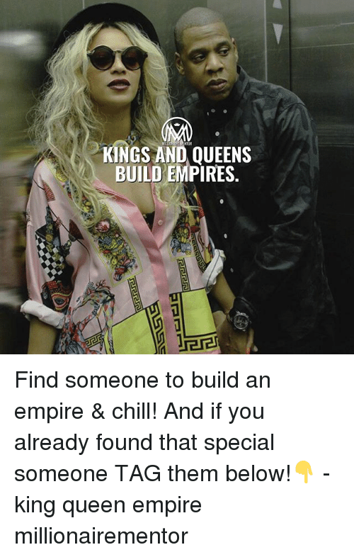 empires: KINGS AND QUEENS  BUILD EMPIRES. Find someone to build an empire & chill! And if you already found that special someone TAG them below!👇 - king queen empire millionairementor