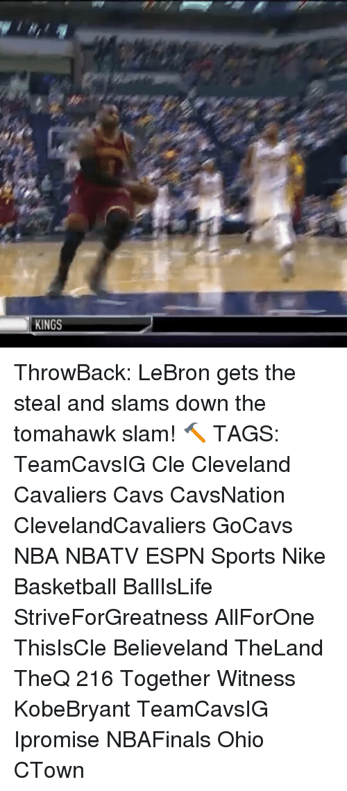 Tomahawked: KINGS ThrowBack: LeBron gets the steal and slams down the tomahawk slam! 🔨 TAGS: TeamCavsIG Cle Cleveland Cavaliers Cavs CavsNation ClevelandCavaliers GoCavs NBA NBATV ESPN Sports Nike Basketball BallIsLife StriveForGreatness AllForOne ThisIsCle Believeland TheLand TheQ 216 Together Witness KobeBryant TeamCavsIG Ipromise NBAFinals Ohio CTown