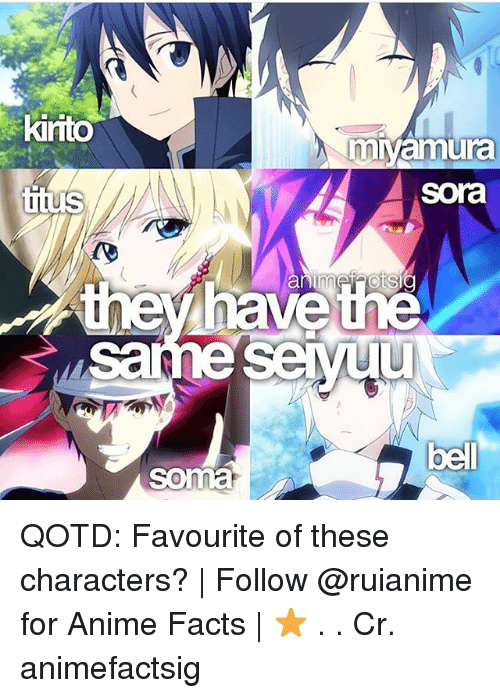 sora: kirito  mnyamura  sora  animai atsio  aMe  Seyuu  bell  Soma QOTD: Favourite of these characters? | Follow @ruianime for Anime Facts | ⭐ . . Cr. animefactsig