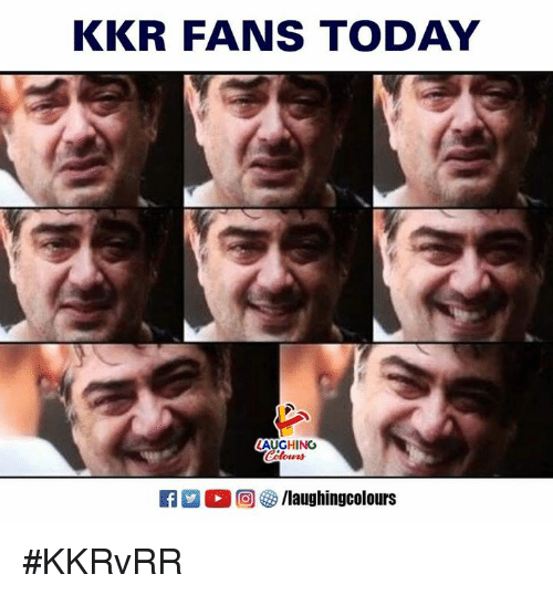 Today, Indianpeoplefacebook, and Kkr: KKR FANS TODAY  LAUGHING #KKRvRR
