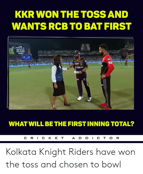 add: KKR WON THE TOSS AND  WANTS RCB TO BAT FIRST  仅  WHAT WILL BE THE FIRST INNING TOTAL?  CR丨CKET  ADD丨CTOR Kolkata Knight Riders have won the toss and chosen to bowl