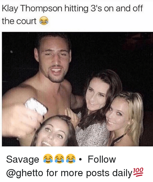 Ghetto, Klay Thompson, and Memes: Klay Thompson hitting 3's on and off  the court Savage 😂😂😂 • ➫➫ Follow @ghetto for more posts daily💯