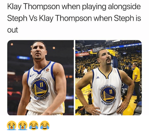 Klay Thompson, Nba, and All: Klay Thompson when playing alongside  Steph Vs Klay Thompson when Steph is  out  WE CARE FOR ALL 😭😭😂😂