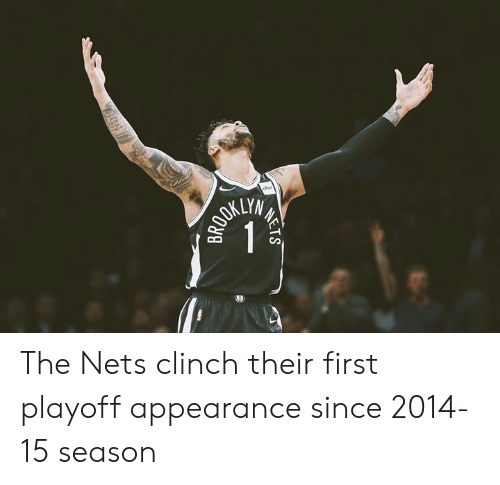 First, Their, and  Playoff: KLYM The Nets clinch their first playoff appearance since 2014-15 season