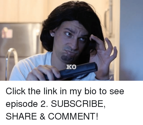 episode 2: Ko Click the link in my bio to see episode 2. SUBSCRIBE, SHARE & COMMENT!