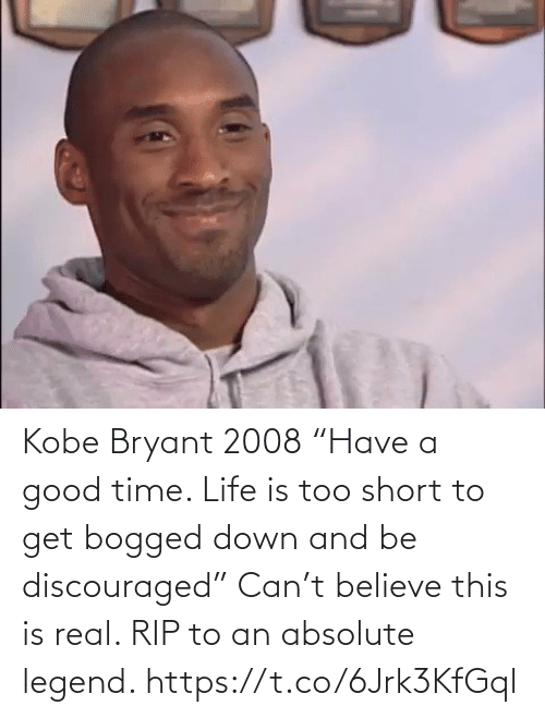 "White People: Kobe Bryant 2008 ""Have a good time. Life is too short to get bogged down and be discouraged""  Can't believe this is real. RIP to an absolute legend. https://t.co/6Jrk3KfGql"
