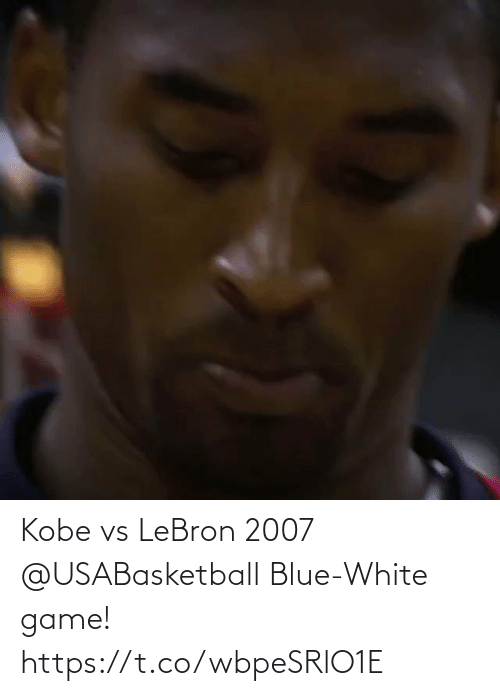 Blue: Kobe vs LeBron 2007 @USABasketball Blue-White game!   https://t.co/wbpeSRlO1E